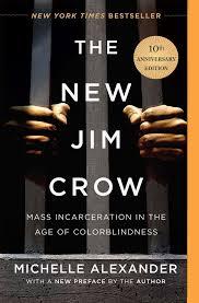 Yeni Jim Crow ve renkkörlüğü çağında kitlesel hapsedilme.