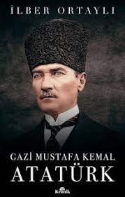 İlber Ortaylı Gazi Mustafa Kemal Atatürk kitabı