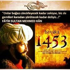 İstanbul fethi ve Fatih Sultan Mehmet Han